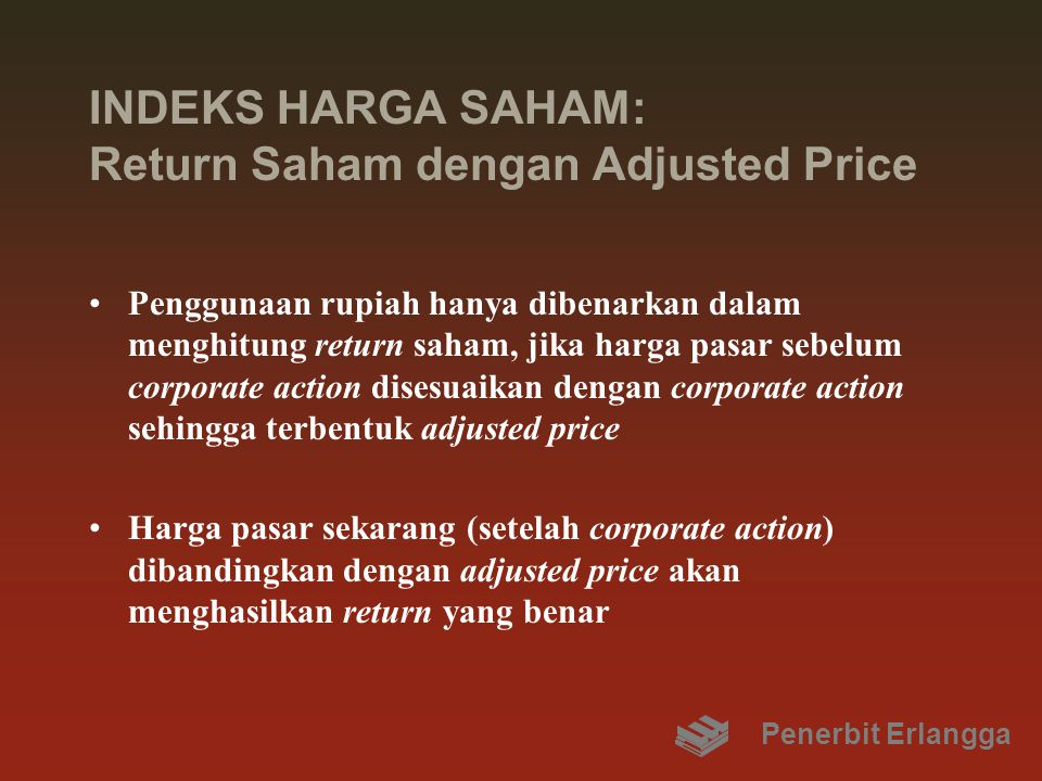 INDEKS HARGA SAHAM: Return Saham dengan Adjusted Price
