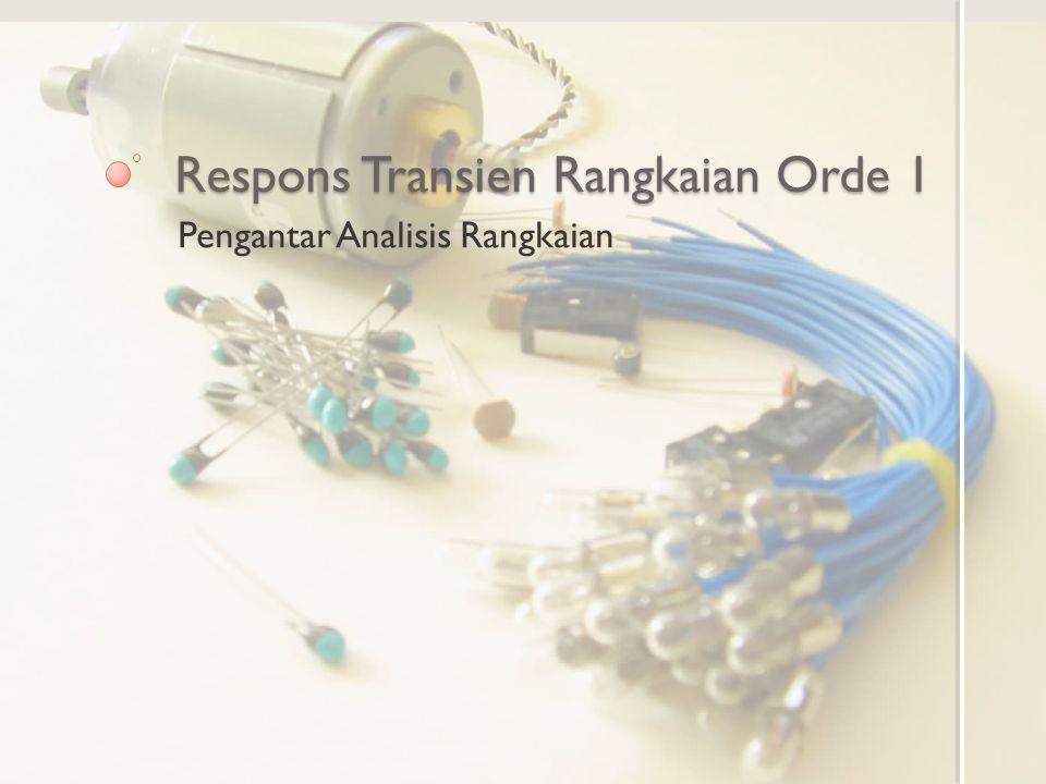 Respons Transien Rangkaian Orde 1
