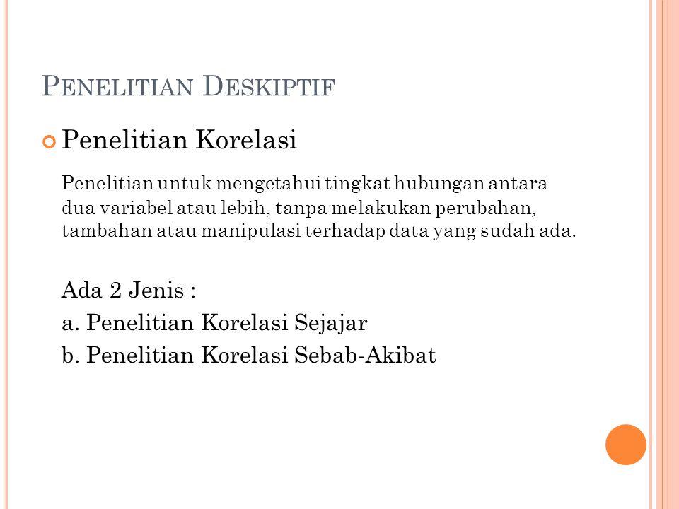 Penelitian Deskiptif Penelitian Korelasi.