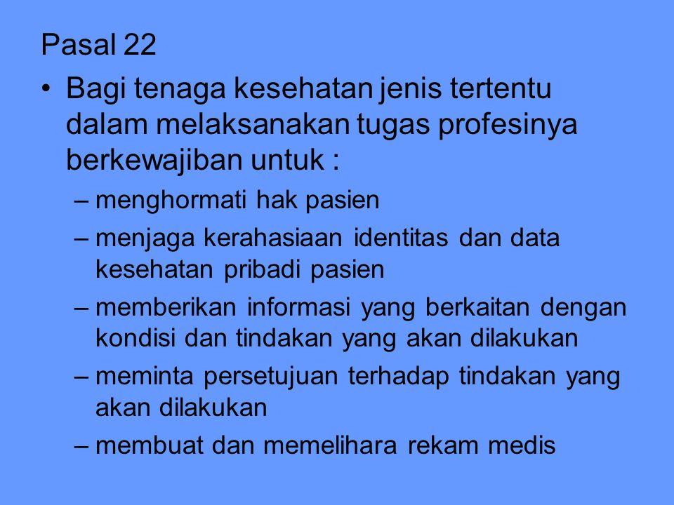 Pasal 22 Bagi tenaga kesehatan jenis tertentu dalam melaksanakan tugas profesinya berkewajiban untuk :