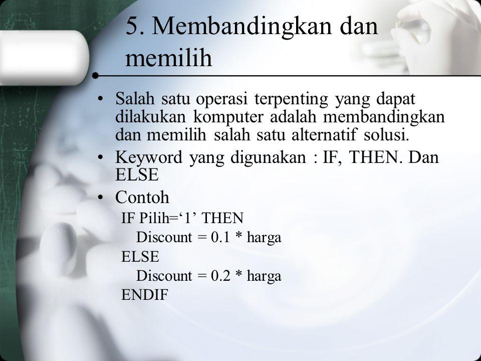 5. Membandingkan dan memilih
