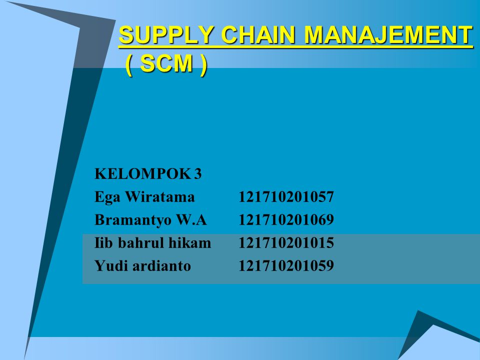 SUPPLY CHAIN MANAJEMENT ( SCM )