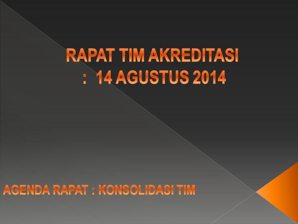 RAPAT TIM AKREDITASI : 14 AGUSTUS 2014