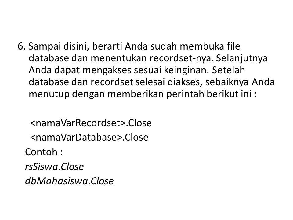 6. Sampai disini, berarti Anda sudah membuka file database dan menentukan recordset-nya.