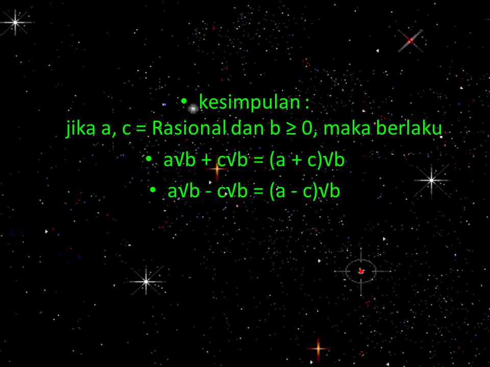 kesimpulan : jika a, c = Rasional dan b ≥ 0, maka berlaku