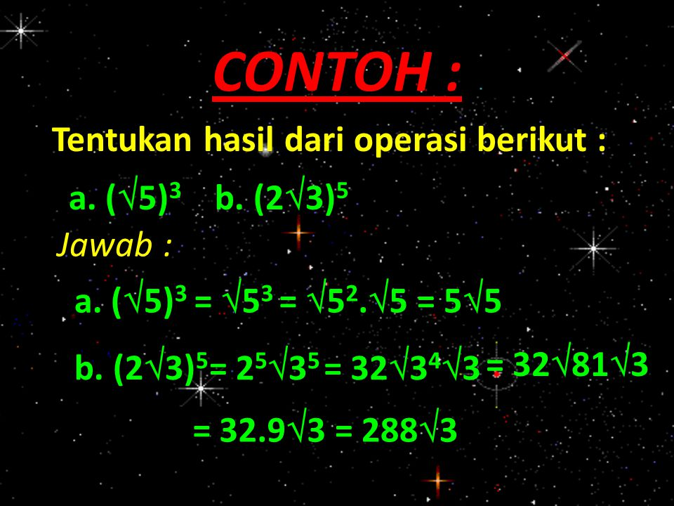 CONTOH : Tentukan hasil dari operasi berikut : a. (5)3 b. (23)5