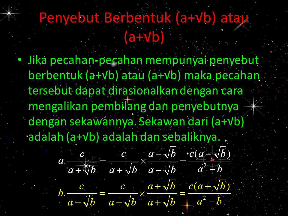Penyebut Berbentuk (a+√b) atau (a+√b)