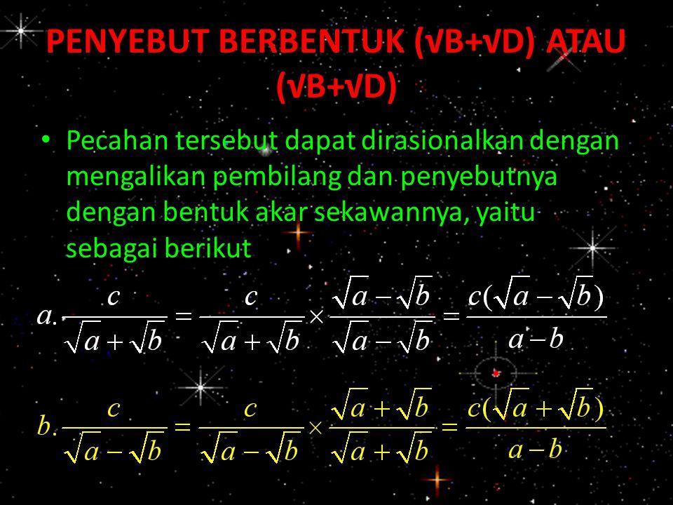 PENYEBUT BERBENTUK (√B+√D) ATAU (√B+√D)