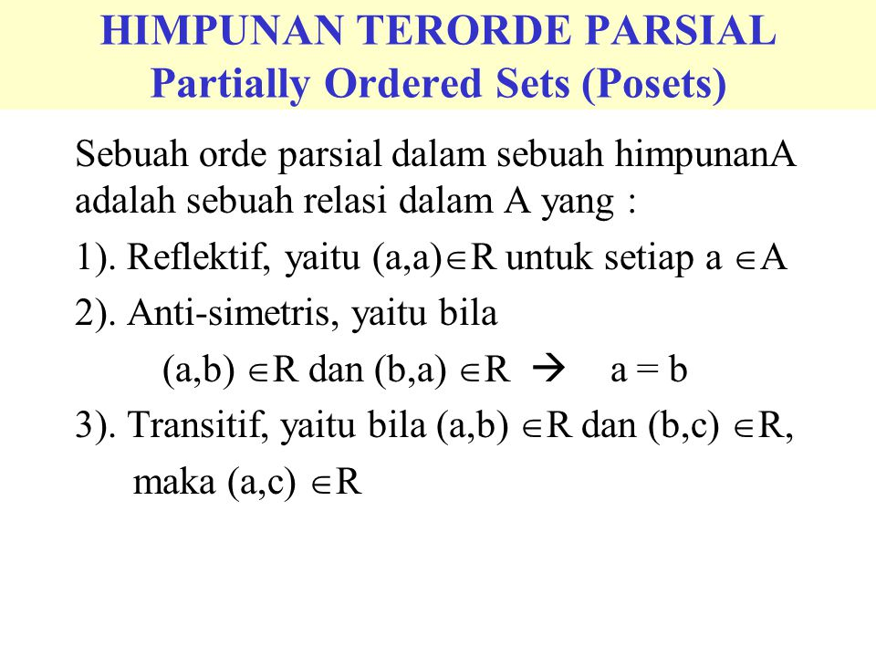 HIMPUNAN TERORDE PARSIAL Partially Ordered Sets (Posets)
