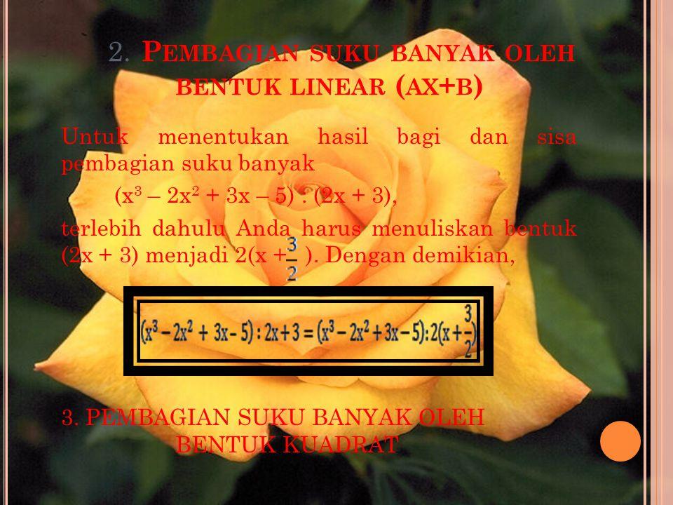 2. Pembagian suku banyak oleh bentuk linear (ax+b)