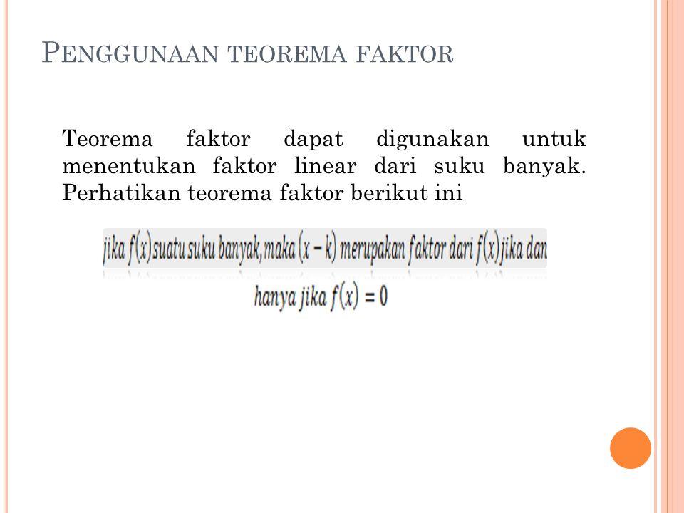 Penggunaan teorema faktor