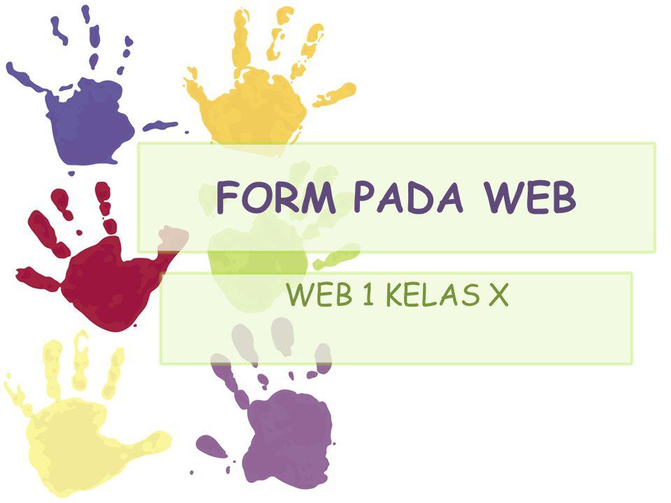 FORM PADA WEB WEB 1 KELAS X