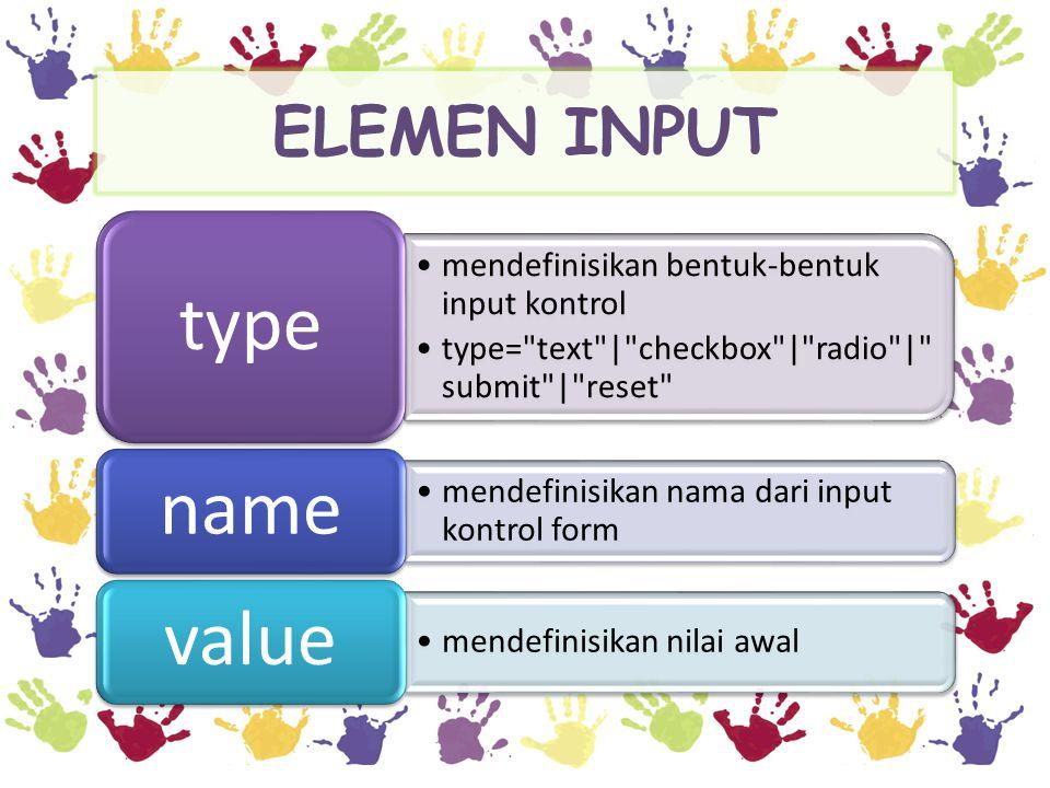 type name value ELEMEN INPUT
