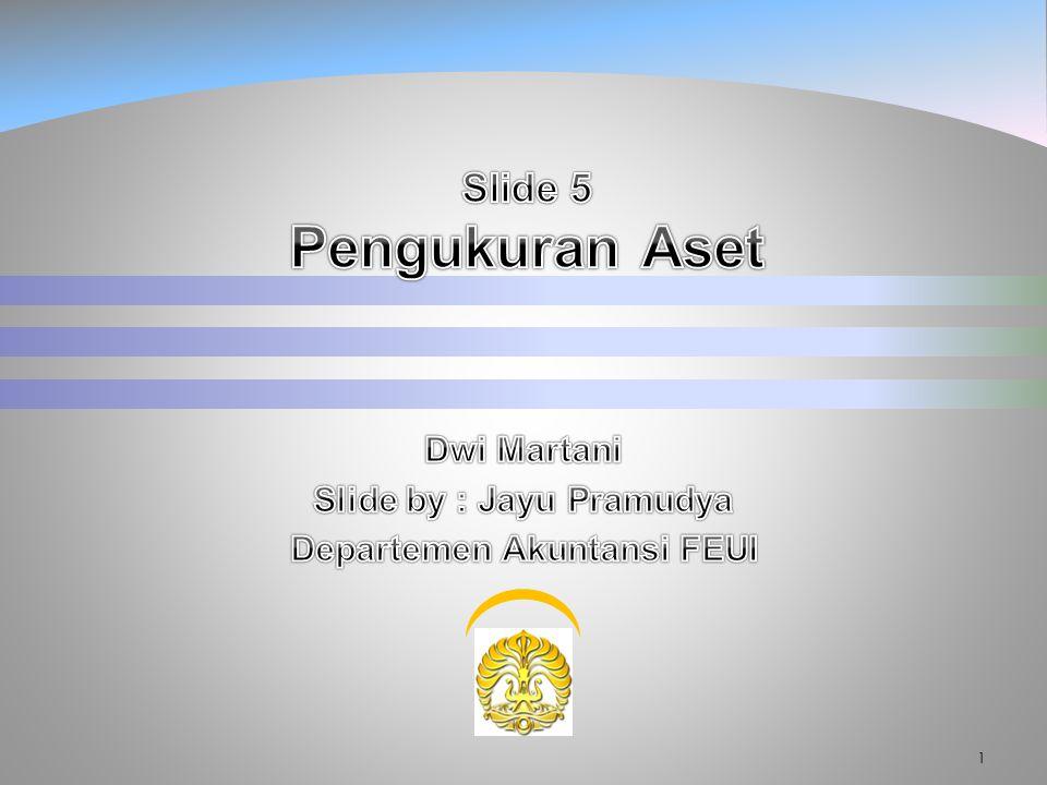 Dwi Martani Slide by : Jayu Pramudya Departemen Akuntansi FEUI