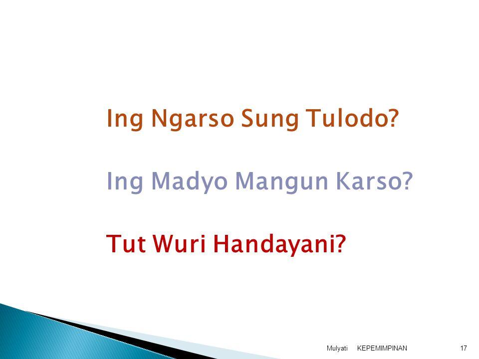Ing Ngarso Sung Tulodo Ing Madyo Mangun Karso Tut Wuri Handayani