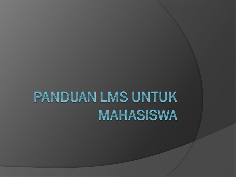 PANDUAN LMS UNTUK MAHASISWA