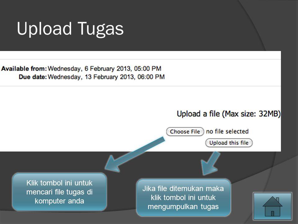 Upload Tugas Klik tombol ini untuk mencari file tugas di komputer anda