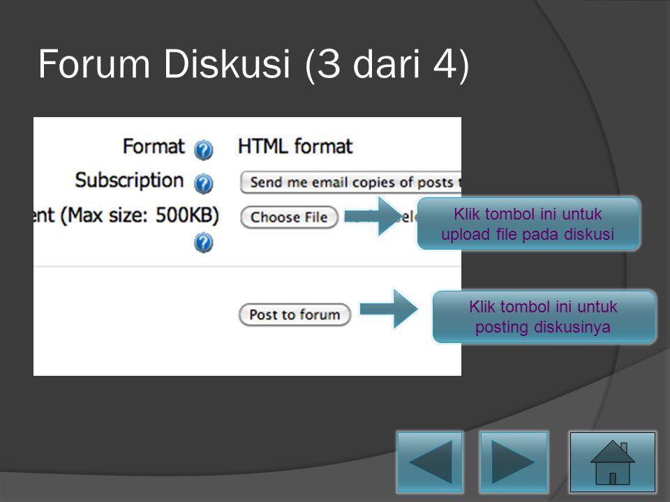Forum Diskusi (3 dari 4) Klik tombol ini untuk upload file pada diskusi.