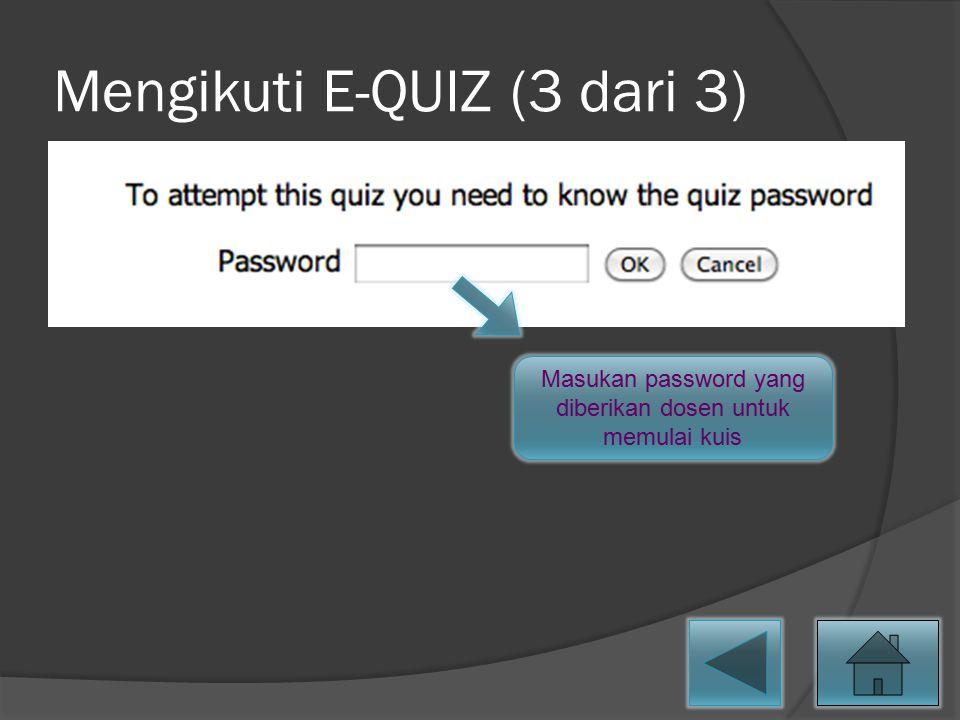 Mengikuti E-QUIZ (3 dari 3)