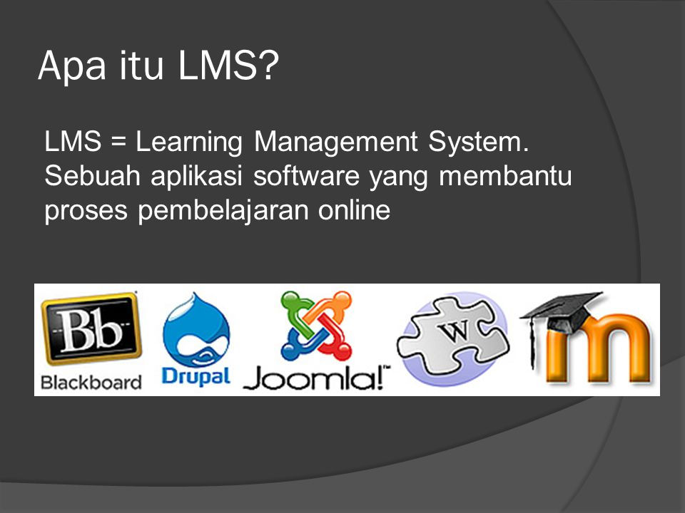 Apa itu LMS. LMS = Learning Management System.