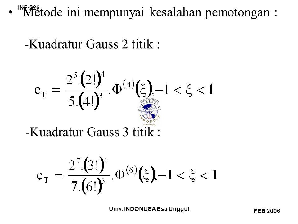 Metode ini mempunyai kesalahan pemotongan : -Kuadratur Gauss 2 titik :