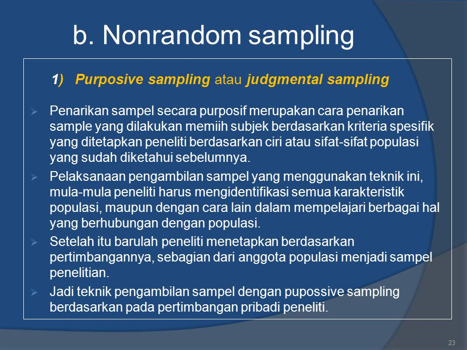b. Nonrandom sampling 1) Purposive sampling atau judgmental sampling