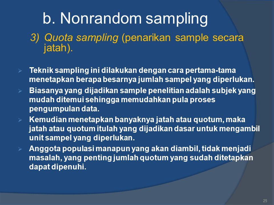 b. Nonrandom sampling 3) Quota sampling (penarikan sample secara jatah).