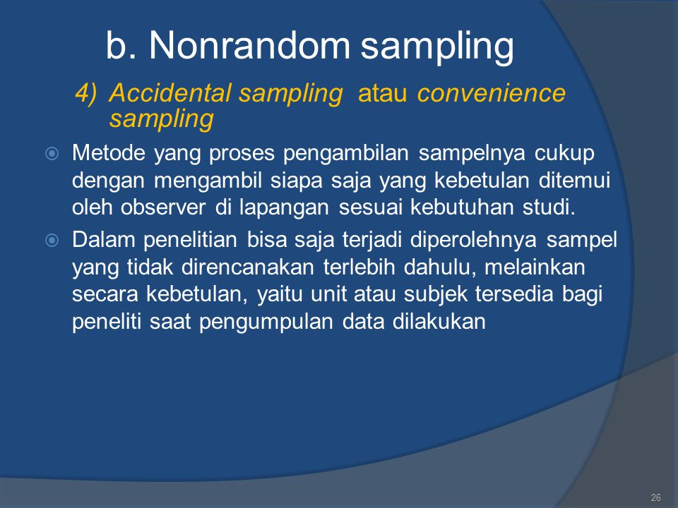 b. Nonrandom sampling 4) Accidental sampling atau convenience sampling