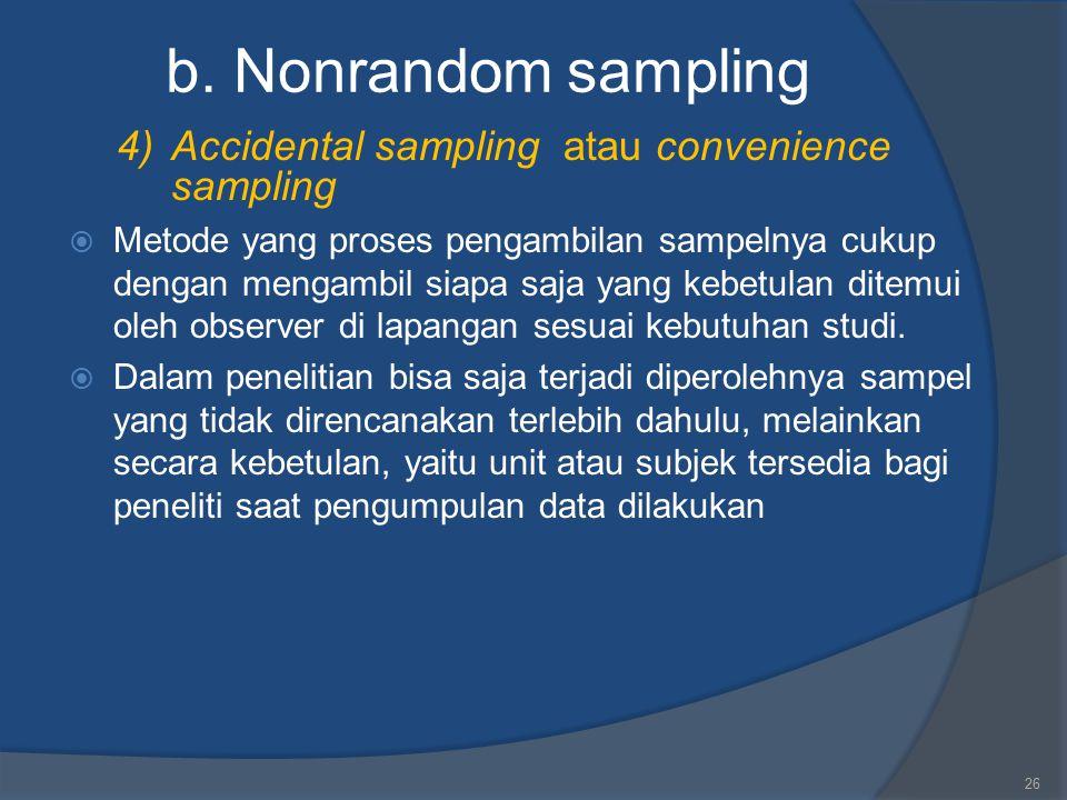 b. Nonrandom sampling 4) Accidental sampling atau convenience sampling