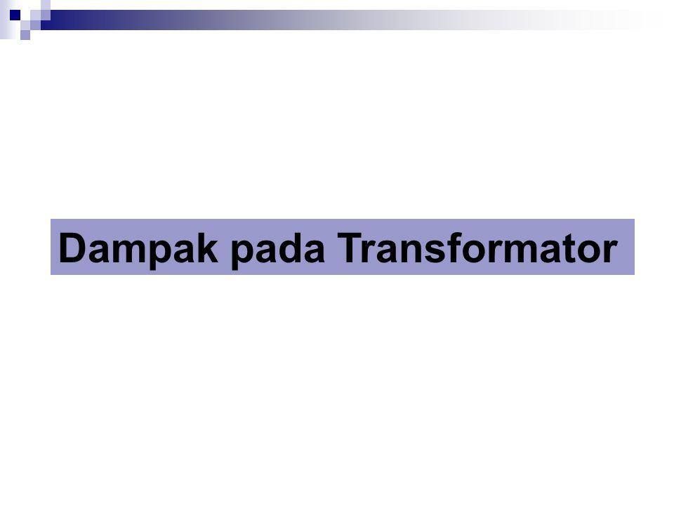 Dampak pada Transformator