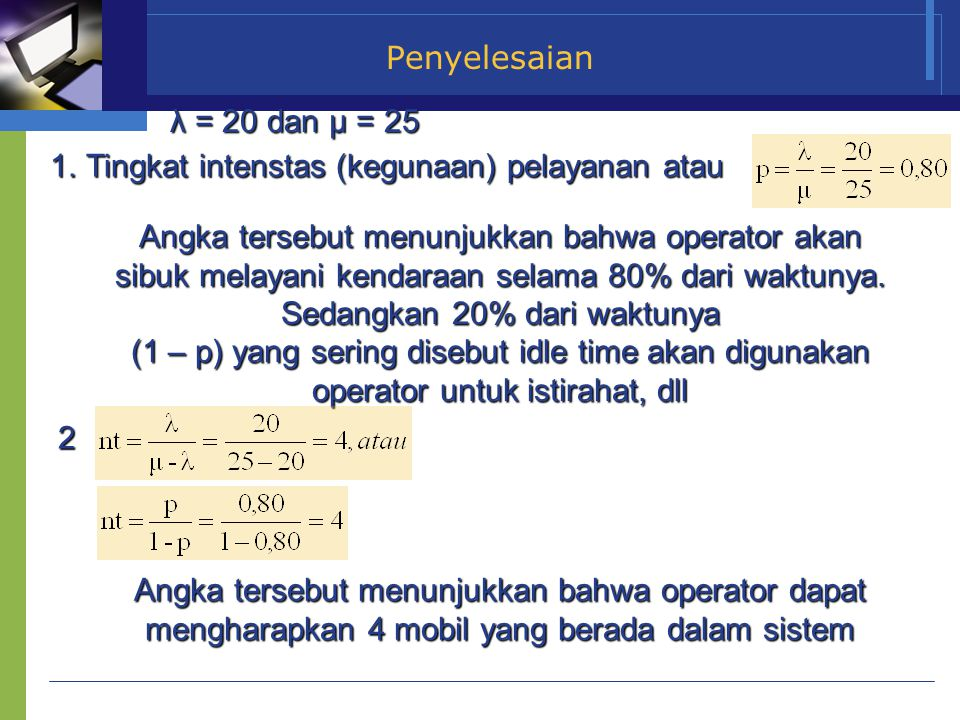 Penyelesaian λ = 20 dan µ = 25. Tingkat intenstas (kegunaan) pelayanan atau.