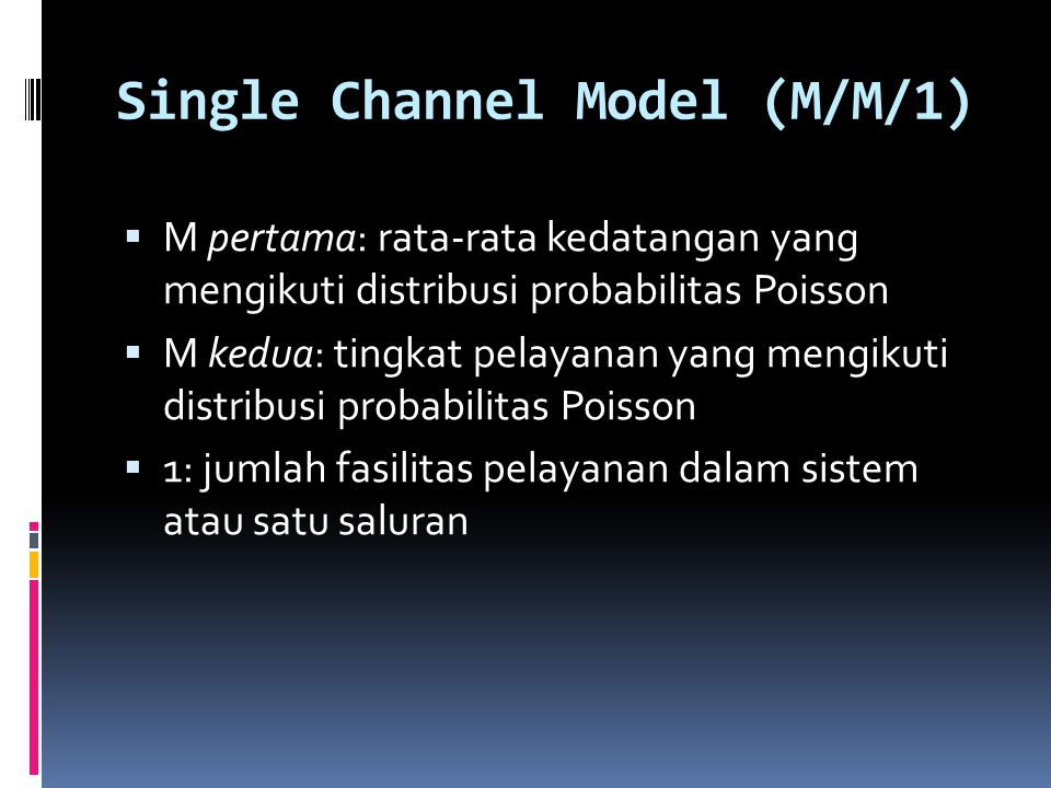 Single Channel Model (M/M/1)
