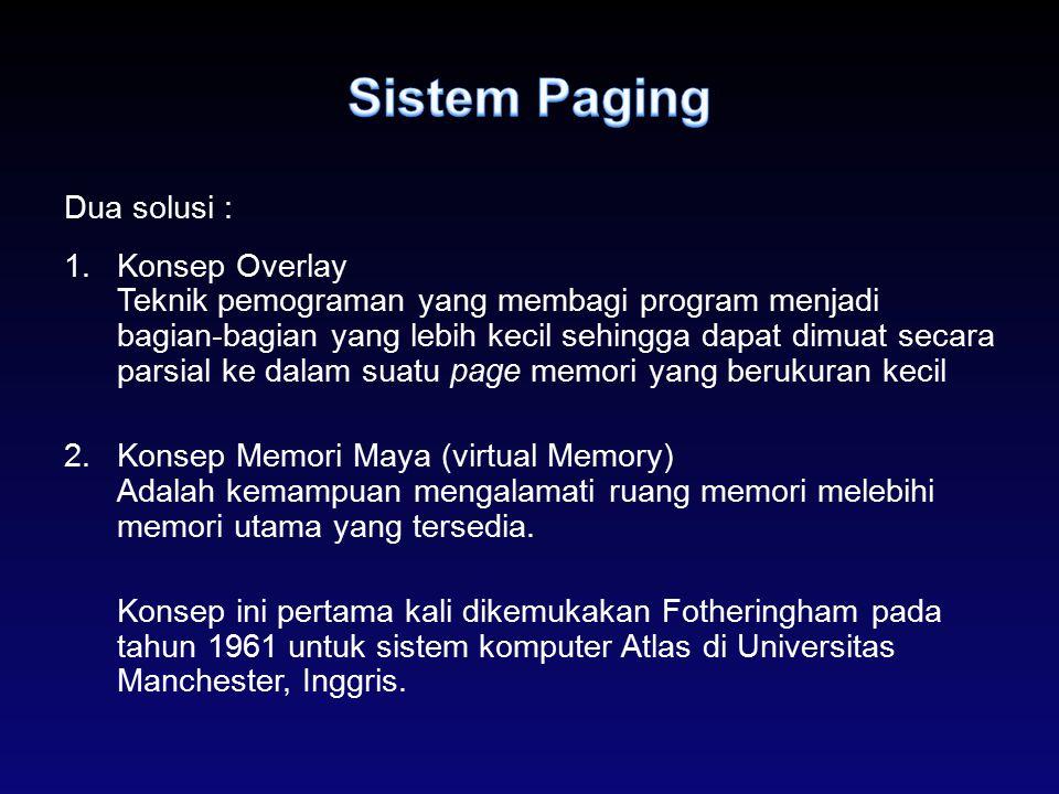 Sistem Paging Dua solusi :