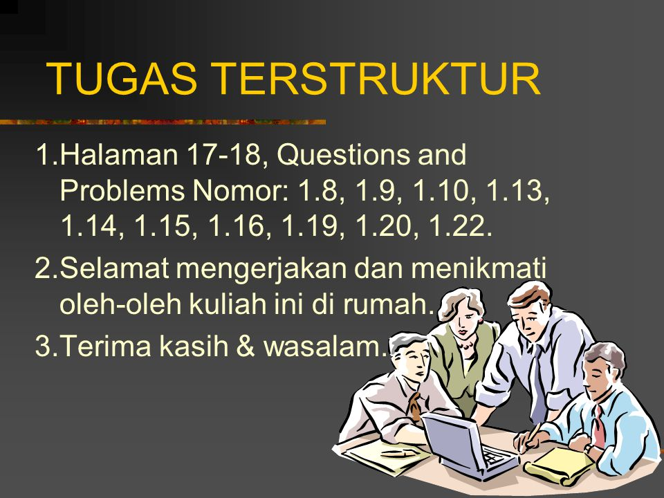 TUGAS TERSTRUKTUR 1.Halaman 17-18, Questions and Problems Nomor: 1.8, 1.9, 1.10, 1.13, 1.14, 1.15, 1.16, 1.19, 1.20, 1.22.