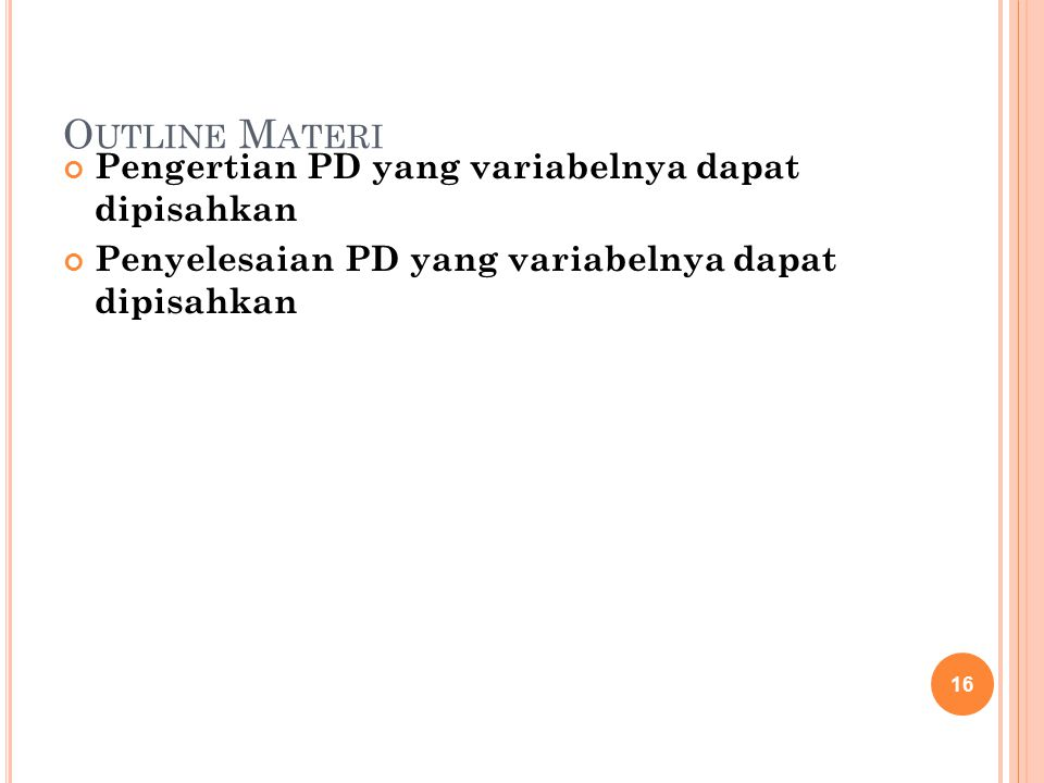 Outline Materi Pengertian PD yang variabelnya dapat dipisahkan