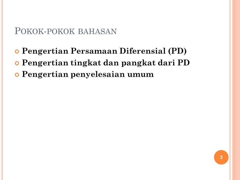 Pokok-pokok bahasan Pengertian Persamaan Diferensial (PD)