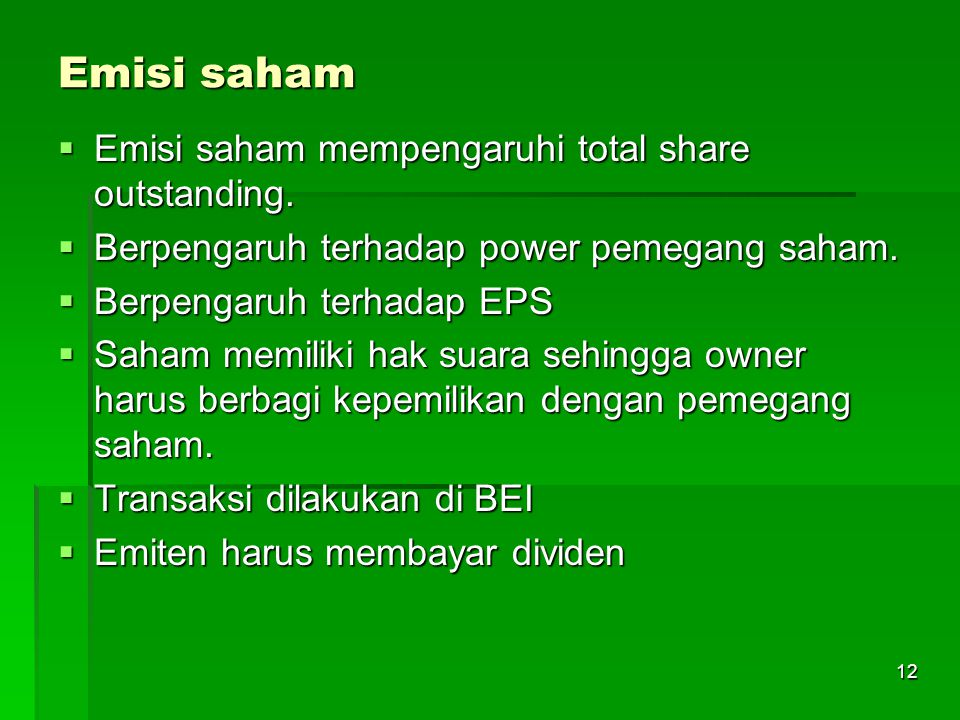 Emisi saham Emisi saham mempengaruhi total share outstanding.