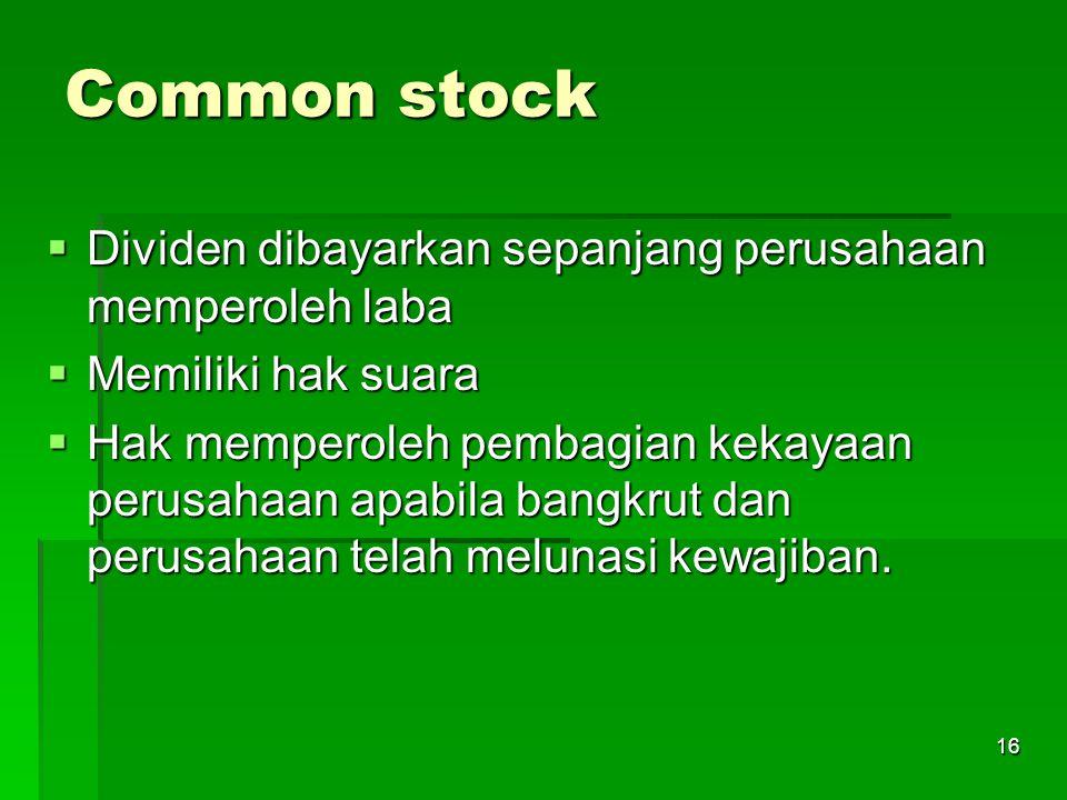 Common stock Dividen dibayarkan sepanjang perusahaan memperoleh laba
