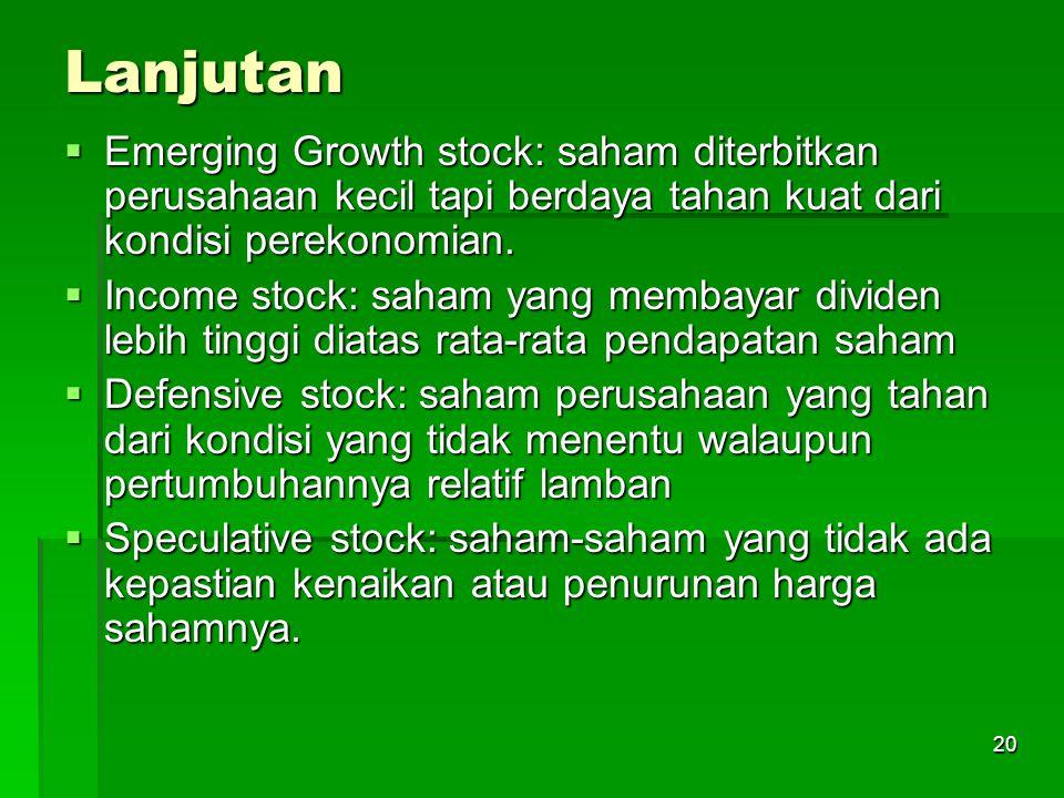 Lanjutan Emerging Growth stock: saham diterbitkan perusahaan kecil tapi berdaya tahan kuat dari kondisi perekonomian.