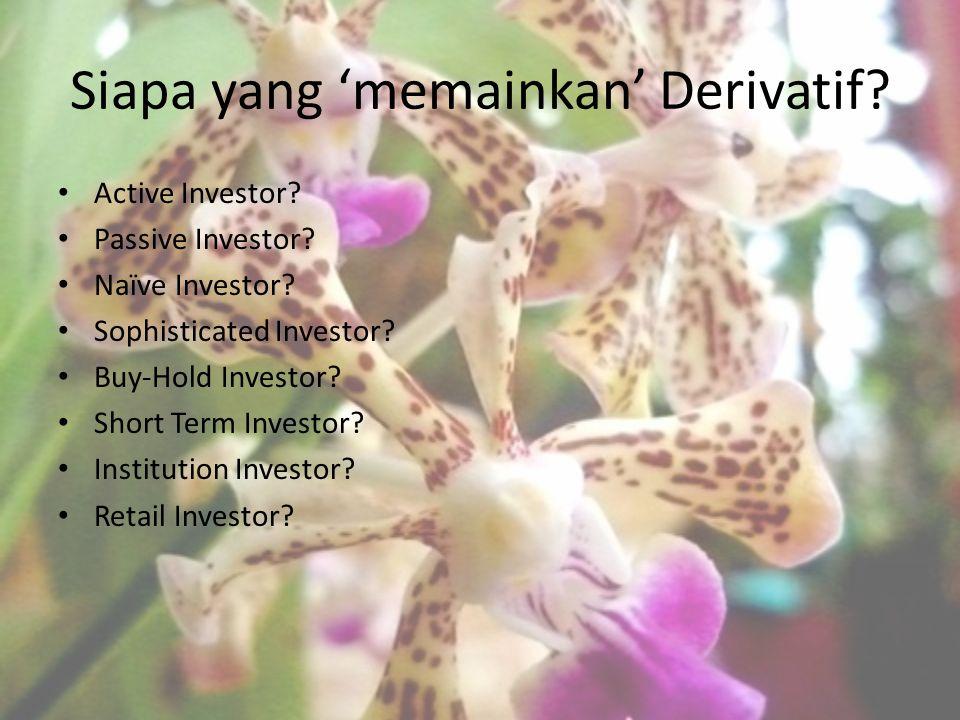 Siapa yang 'memainkan' Derivatif