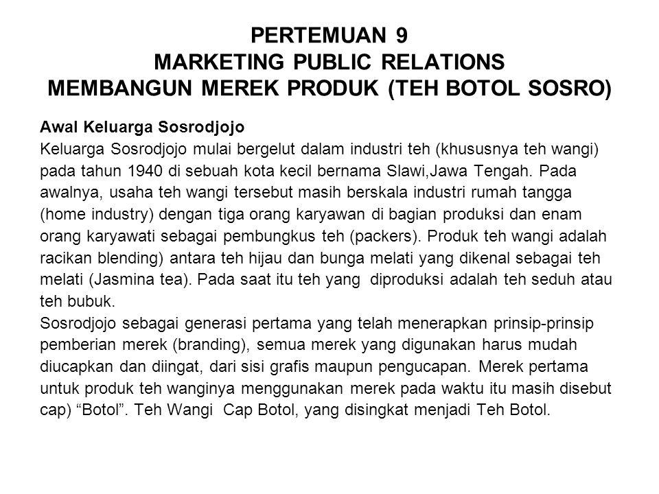 PERTEMUAN 9 MARKETING PUBLIC RELATIONS MEMBANGUN MEREK PRODUK (TEH BOTOL SOSRO)