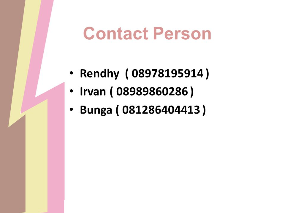 Contact Person Rendhy ( 08978195914 ) Irvan ( 08989860286 )