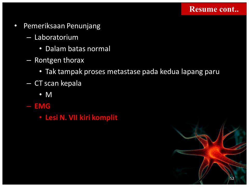 Resume cont.. Pemeriksaan Penunjang Laboratorium Dalam batas normal