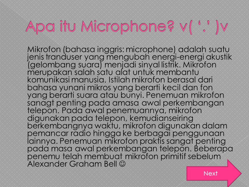 Apa itu Microphone v( '.' )v