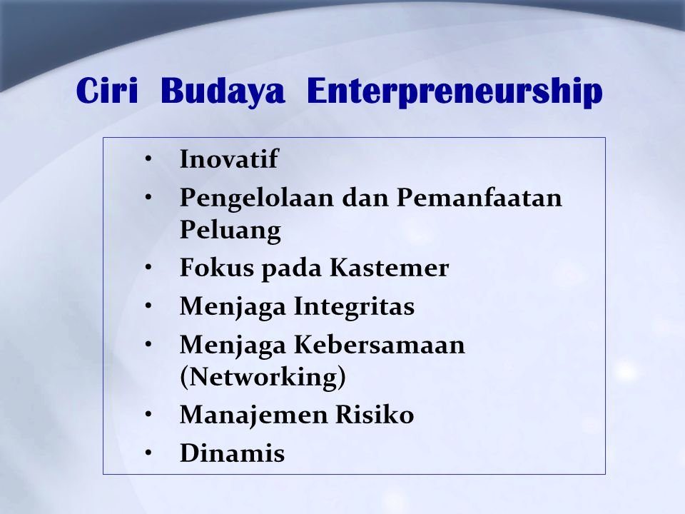 Ciri Budaya Enterpreneurship