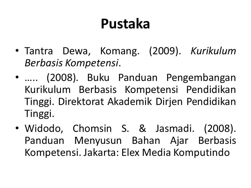 Pustaka Tantra Dewa, Komang. (2009). Kurikulum Berbasis Kompetensi.