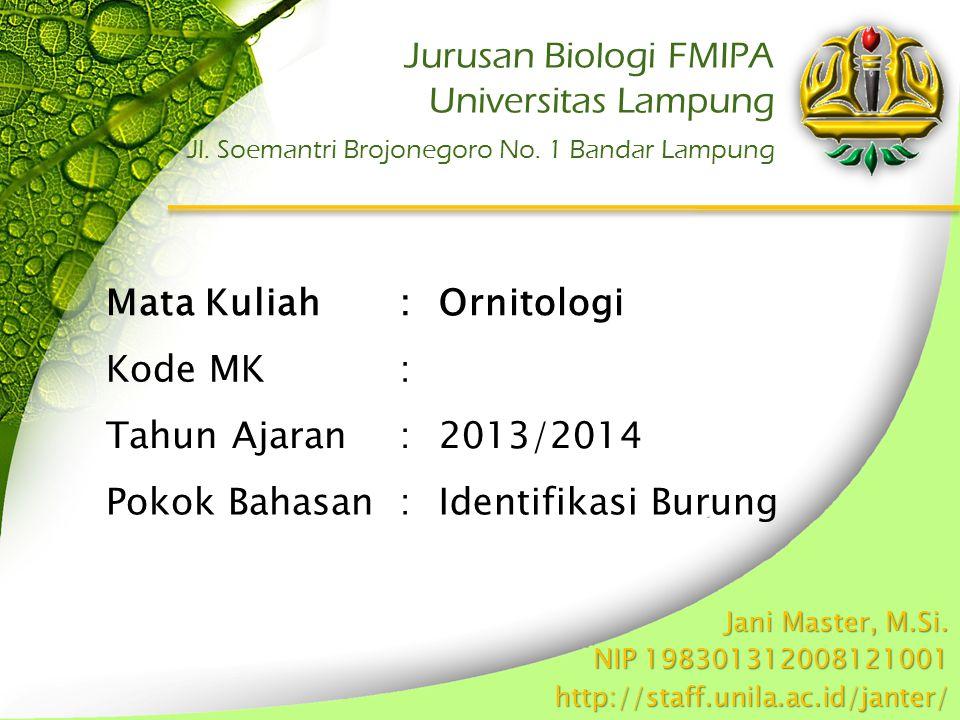 Jurusan Biologi FMIPA Universitas Lampung Mata Kuliah : Ornitologi
