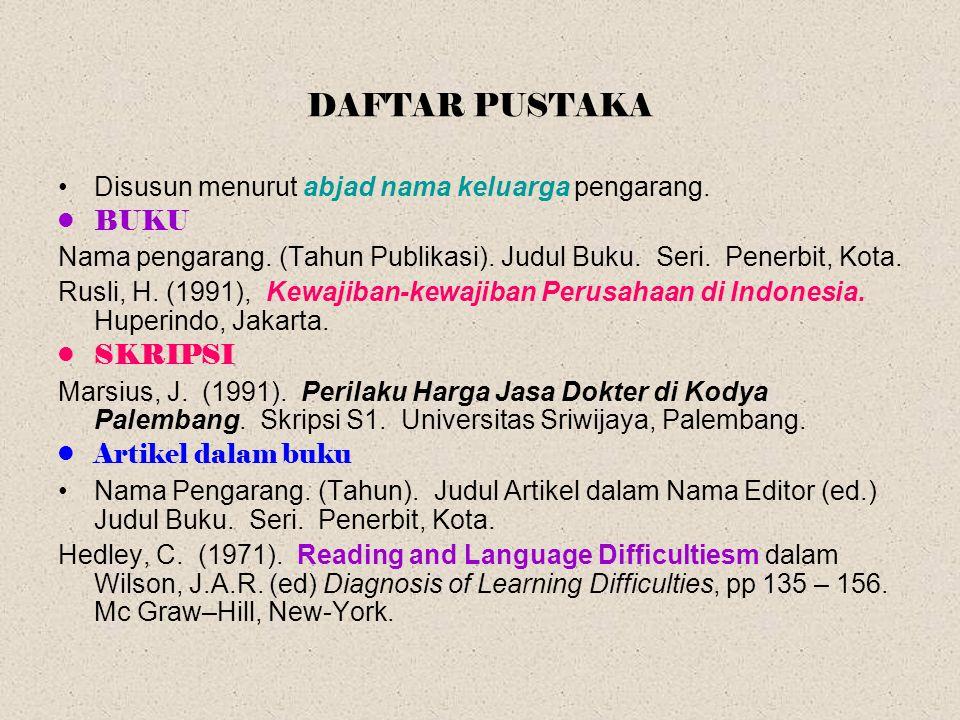 DAFTAR PUSTAKA Disusun menurut abjad nama keluarga pengarang. BUKU