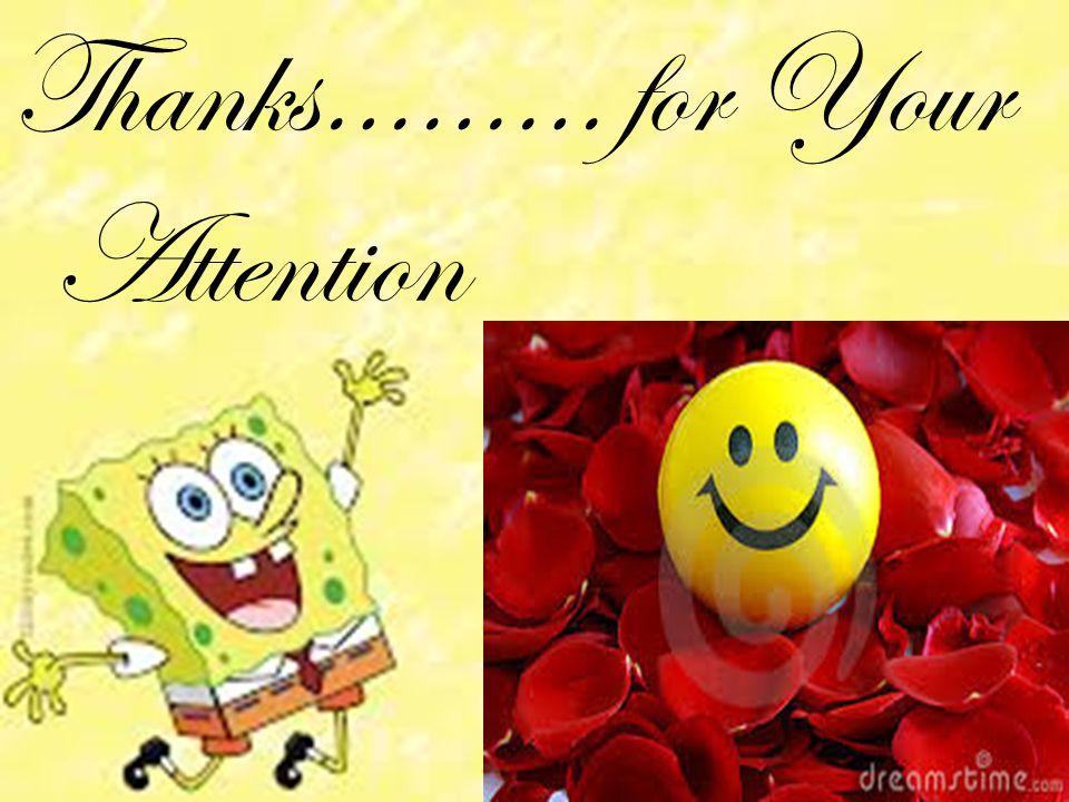 Thanks……… for Your Attention