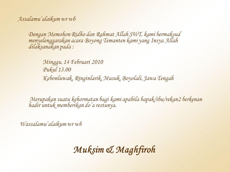 Muksim & Maghfiroh Assalamu'alaikum wr wb Minggu, 14 Februari 2010